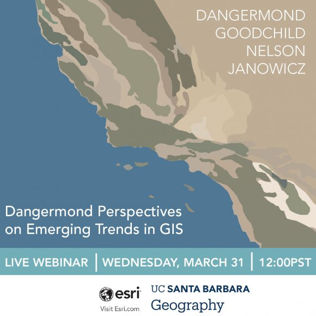 UCSB Geography, in collaboration withESRI, present the Dangermond Webinar